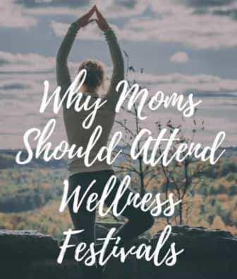 Why Moms Should Attend Wellness Festivals 1